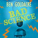 Bad Science: Quacks, Hacks, and Big Pharma Flacks Audiobook by Ben Goldacre Narrated by Jonathan Cowley