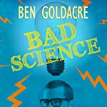 Bad Science: Quacks, Hacks, and Big Pharma Flacks | Ben Goldacre