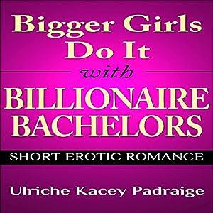 Bigger Girls Do It with Billionaire Bachelors Audiobook