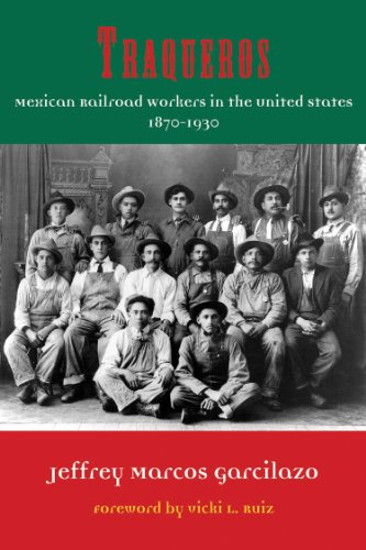 Traqueros: Mexican Railroad Workers in the United States, 1870-1930 (Al Filo: Mexican American Studies Series)