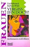 img - for Frauen Vergiss Ihn Doch! book / textbook / text book