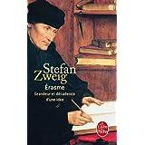 �rasme : Grandeur et d�cadence d'une id�epar St�fan Zweig