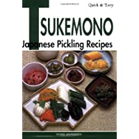 Quick and Easy Tsukemono: Japanese Pickling Recipes