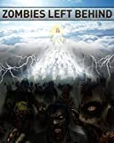 Zombies....Left Behind (The Beginning Book 1)