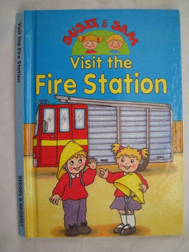 Visit the Fire Station (Susie & Sam)