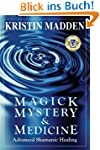 Magick, Mystery and Medicine: Advance...
