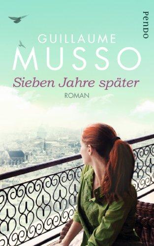 Sieben Jahre später: Roman das Buch von Guillaume Musso - Preis vergleichen und online kaufen