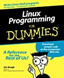 Linux Programming For Dummies (0764506919) by Jim Keogh