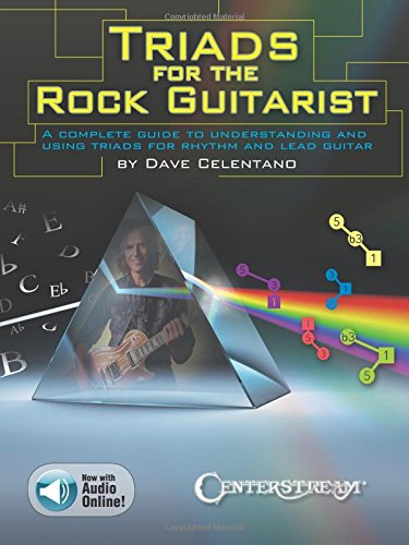 Triads for the Rock Guitarist: A Complete Guide to Understanding and Using Triads for Rhythm and Lead Guitar PDF