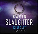 Kisscut: (Grant County series 2) Karin Slaughter
