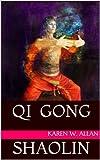 QI GONG SHAOLIN (English Edition)