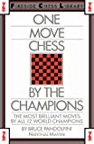 One Move Chess By The Champions (0671606085) by Pandolfini, Bruce