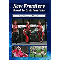New Frontiers Road to Civilizations Turkish Dancer and Musician