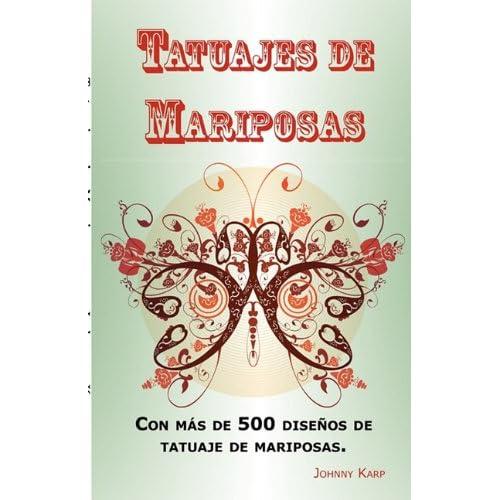 Tatuajes de Mariposas: Con más de 500 diseños de tatuaje