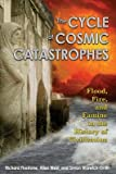 The Cycle of Cosmic Catastrophes: Flood, Fire and Famine in the History of Civilization