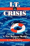 img - for I.T. in Crisis: A New Business Model book / textbook / text book
