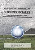 img - for HUMEDALES ARTIFICIALES SUBSUPERFICIALES (Spanish Edition) book / textbook / text book