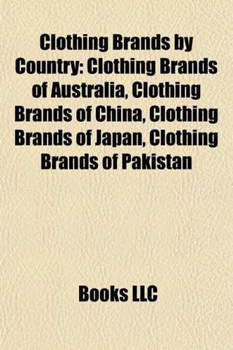 Clothing Brands by Country: Clothing Brands of Australia, Clothing Brands of China, Clothing Brands of Japan, Clothing Brands of Pakistan