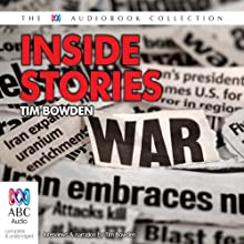 Inside Stories  by Tim Bowden Narrated by Tim Bowden