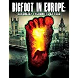 Bigfoot in Europe: Sasquatch Encounters Abroad