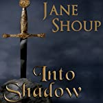 Into Shadow | Jane Shoup