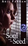 The Soul and the Seed: The Kyrennei Series Book One (Volume ...