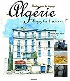 """echange, troc Claire Marca, Reno Marca, Maïssa Bey - Algérie, """"Soyez les bienvenus !"""" Voyage de la Méditerranée au Sahara"""