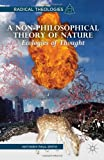 Anthony Paul Smith A Non-Philosophical Theory of Nature: Ecologies of Thought (Radical Theologies)
