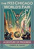 The 1933 Chicago World's Fair: A Century of Progress