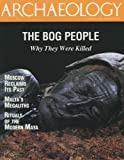 img - for Archaeology Magazine (July August 1997) the Bog People; Malta Megaliths; Modern Maya Rituals; Legacy of Henry VIII; Moscow Excavation; Soviet Massacres; Manege Dig (Vol. 50, No. 4) book / textbook / text book