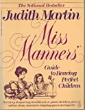 Miss Manners' Guide to Rearing Perfect Children (0140083081) by Martin, Judith