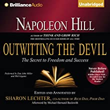Napoleon Hill's Outwitting the Devil: The Secret to Freedom and Success Audiobook by Napoleon Hill, Sharon Lechter (editor) Narrated by Dan John Miller, Phil Gigante