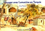 Voyager avec Lamartine en Turquie : E...