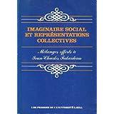 Imaginaire Social et Représentations Collectives Melanges Offerts a Jean-Charles Falardeau
