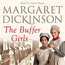 The Buffer Girls Audiobook by Margaret Dickinson Narrated by Anne Dover