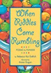 When Riddles Come Rumbling: Poems to...