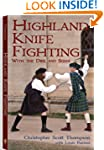 Highland Knife Fighting: With the Dir...