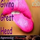 Giving Great Head Hörspiel von J Jezebel, Essemoh Teepee Gesprochen von: J Jezebel