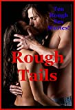 img - for Rough Tails: Ten Intense Rough Sex Erotica Stories book / textbook / text book