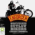 Enforcer: The Real Story of One of Australia's Most Feared Outlaw Bikers (       UNABRIDGED) by Caesar Campbell, Donna Campbell Narrated by Dave Ferguson