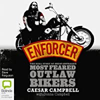 Enforcer: The Real Story of One of Australia's Most Feared Outlaw Bikers Hörbuch von Caesar Campbell, Donna Campbell Gesprochen von: Dave Ferguson