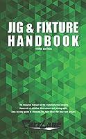 Jig & Fixture Handbook, 3rd Edition Front Cover