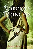 Nobody's Princess (Princesses of Myth)