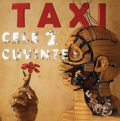 taxi - Cele 2 Cuvinte - Zortam Music