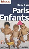 echange, troc Marie Godfrain, Sandra de Vivies, Sophie Bablon, Jean-Paul Labourdette, Collectif - Le Petit Futé Paris Enfants de 0 à 7 ans
