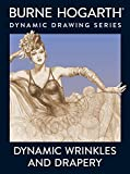 Dynamic Wrinkles and Drapery: Solutions for Drawing the Clothed Figure (0823015874) by Hogarth, Burne