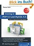 Einstieg in PHP 5.3 und MySQL 5.5: Fü...
