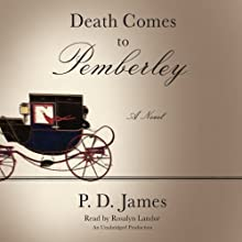 Death Comes to Pemberley (       UNABRIDGED) by P. D. James Narrated by Rosalyn Landor