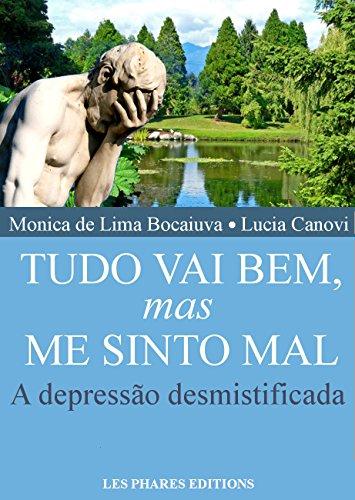 Lucia Canovi - Tudo vai bem, mas me sinto mal: A depressão desmistificada (Cansou de viver ? Livro 1) (Portuguese Edition)