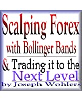 Vol.1&2 - Scalping Forex with Bollinger Bands and Taking it to the Next Level (English Edition)